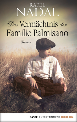 Das Vermächtnis der Familie Palmisano von Bachhausen,  Ursula, Nadal,  Rafel