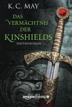Das Vermächtnis der Kinshields von Lochner,  Juliane, May,  K. C.