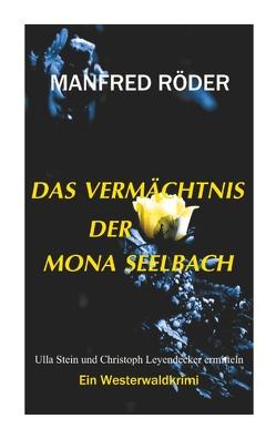 Das Vermächtnis der Mona Seelbach von Roeder,  Manfred