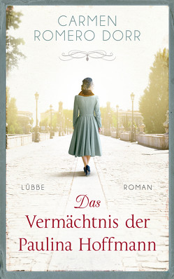 Das Vermächtnis der Paulina Hoffmann von Bachhausen,  Ursula, Dorr,  Carmen Romero