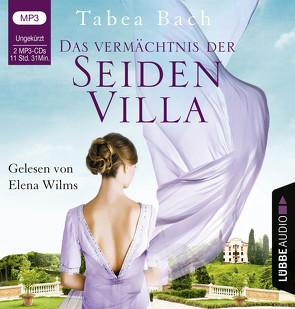 Das Vermächtnis der Seidenvilla von Bach,  Tabea, Wilms,  Elena