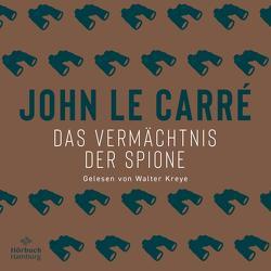 Das Vermächtnis der Spione von Carré,  John le, Kreye,  Walter, Torberg,  Peter