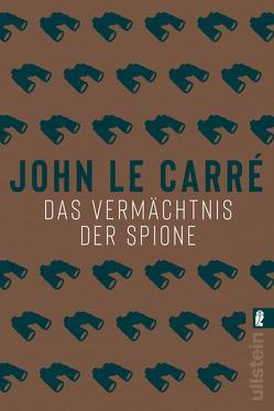 Das Vermächtnis der Spione von le Carré,  John, Torberg,  Peter