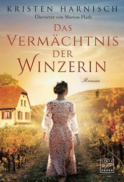 Das Vermächtnis der Winzerin von Harnisch,  Kristen, Plath,  Marion