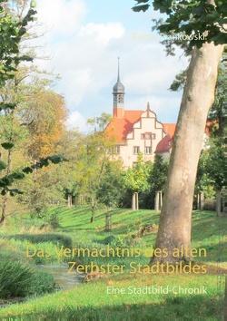 Das Vermächtnis des alten Zerbster Stadtbildes von Frankowski,  Rainer