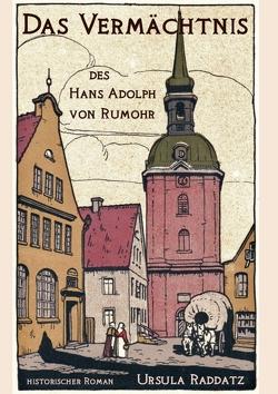 Das Vermächtnis des Hans Adolph von Rumohr von Raddatz,  Ursula