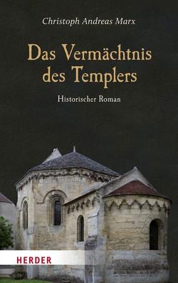 Das Vermächtnis des Templers von Marx,  Christoph Andreas