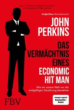 Das Vermächtnis eines Economic Hit Man von Perkins,  John, Pyka,  Petra