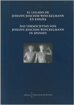 Das Vermächtnis von Johann Joachim Winckelmann in Spanien von Allende,  Jorge Maier, Kunze,  Max
