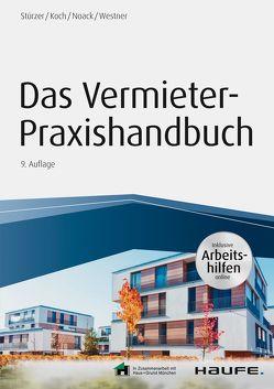 Das Vermieter-Praxishandbuch – inkl. Arbeitshilfen online von Koch,  Michael, Noack,  Birgit, Stürzer,  Rudolf, Westner,  Martina