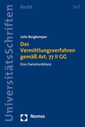 Das Vermittlungsverfahren gemäß Art. 77 II GG von Bergkemper,  Julia