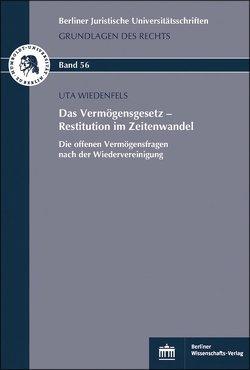 Das Vermögensgesetz – Restitution im Zeitenwandel von Wiedenfels,  Uta
