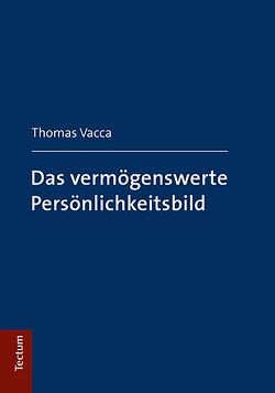 Das vermögenswerte Persönlichkeitsbild von Vacca,  Thomas