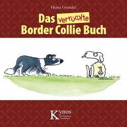 Das verrückte Border Collie Buch von Grundel,  Heinz