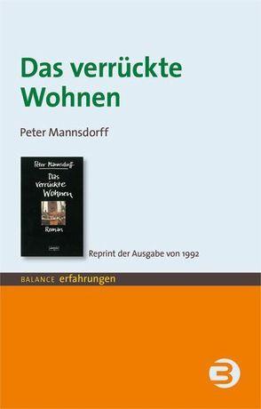 Das verrückte Wohnen von Mannsdorff,  Peter