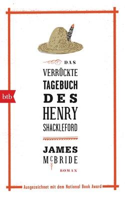 Das verrückte Tagebuch des Henry Shackleford von Löcher-Lawrence,  Werner, McBride,  James