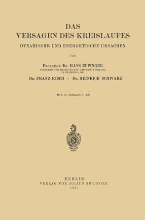 Das Versagen des Kreislaufes von Eppinger,  Hans, Kisch,  Franz, Schwarz,  Heinrich
