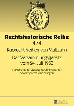 Das Versammlungsgesetz vom 24. Juli 1953 von Maltzahn,  Ruprecht