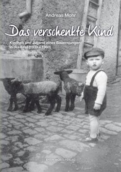 Das verschenkte Kind von Mohr,  Andreas