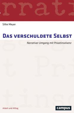 Das verschuldete Selbst von Meyer, Silke