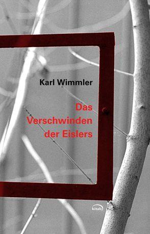 Das Verschwinden der Eislers von Wimmler,  Karl