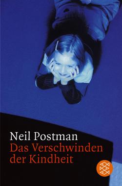 Das Verschwinden der Kindheit von Postman,  Neil