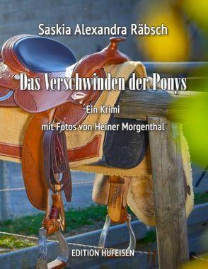 Das Verschwinden der Ponys von Räbsch,  Sabina, Räbsch,  Saskia Alexandra