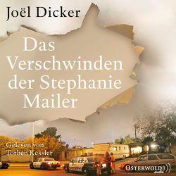 Das Verschwinden der Stephanie Mailer von Dicker,  Joël, Kessler,  Torben, Meßner,  Michaela, Thoma,  Amelie