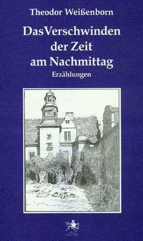 Das Verschwinden der Zeit am Nachmittag von Weissenborn,  Theodor