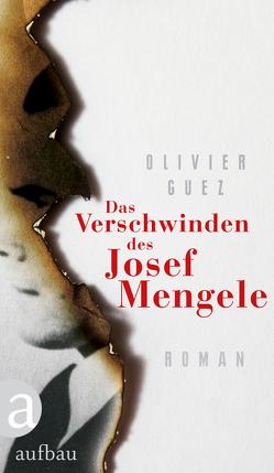 Das Verschwinden des Josef Mengele von Denis,  Nicola, Guez,  Olivier