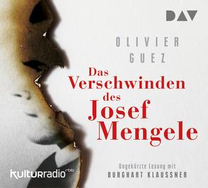 Das Verschwinden des Josef Mengele von Denis,  Nicola, Guez,  Olivier, Klaußner,  Burghart