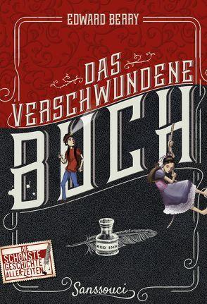 Das verschwundene Buch von Berry,  Edward, Rüdiger,  Anja