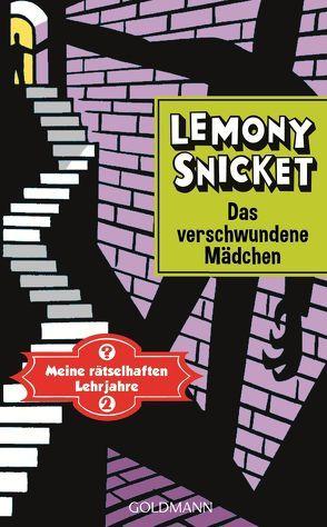 Das verschwundene Mädchen von Roth,  Sabine, Seth, Snicket,  Lemony