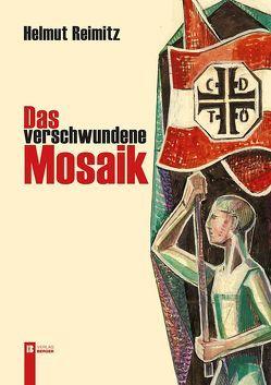 Das verschwundene Mosaik von Reimitz,  Helmut