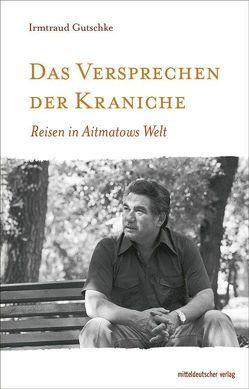 Das Versprechen der Kraniche von Gutschke,  Irmtraud