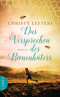 Das Versprechen des Bienenhüters von Lefteri,  Christy, Spangler,  Bettina