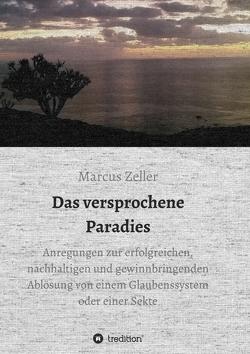 Das versprochene Paradies von Zeller,  Marcus