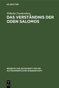 Das Verständnis der Oden Salomos von Frankenberg,  Wilhelm