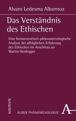 Das Verständnis des Ethischen von Albornoz,  Alvaro Ledesma