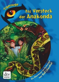 Das Versteck der Anakonda von Lilienthal,  Ralf, Scharnberg,  Stefanie