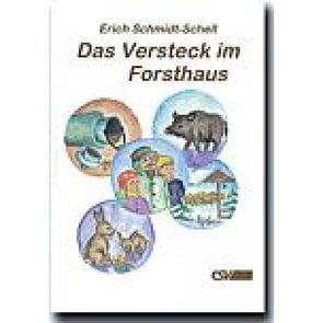 Das Versteck im Forsthaus von Schmidt-Schell,  Erich