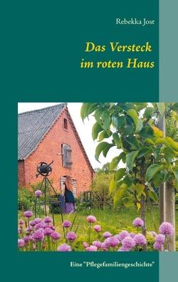 Das Versteck im roten Haus von Jost,  Rebekka