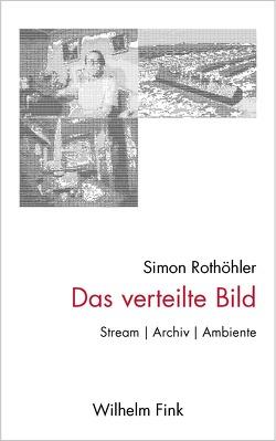 Das verteilte Bild von Rothöhler,  Simon