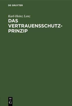 Das Vertrauensschutz-Prinzip von Lenz,  Karl-Heinz