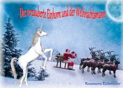 Das verzauberte Einhorn und der Weihnachtsmann von Eichmüller,  Rosemarie