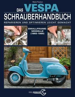 Das Vespa Schrauberhandbuch von Mark Paxton, Paxton,  Mark