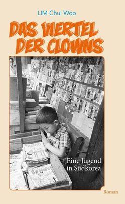 Das Viertel der Clowns von Jaumann,  Herbert, JUNG,  Youngsun, Lim,  Chul Woo