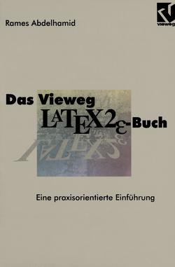 Das Vieweg LATEX2ε-Buch von Abdelhamid,  Rames