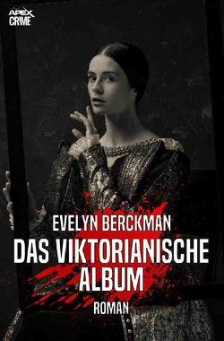 DAS VIKTORIANISCHE ALBUM von Berckman,  Evelyn