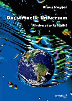 Das virtuelle Universum von Kayser,  Klaus